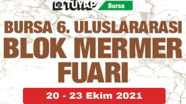 Bursa 6. Uluslararası Blok Mermer Fuarı